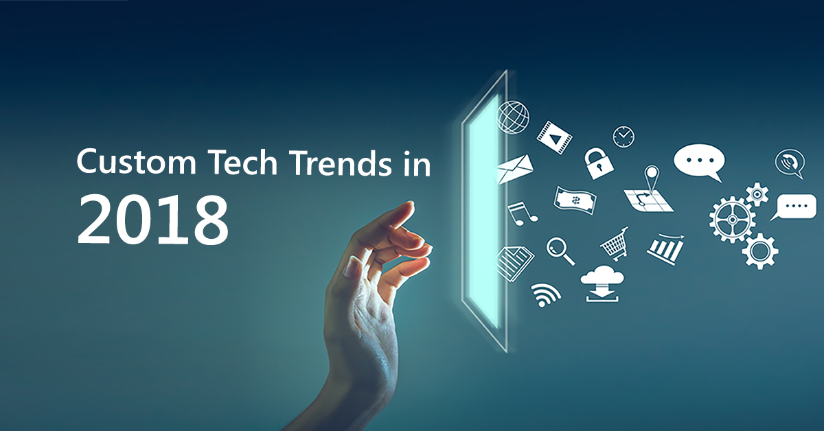 Custom-Tech-Trends-in-2018_Blog