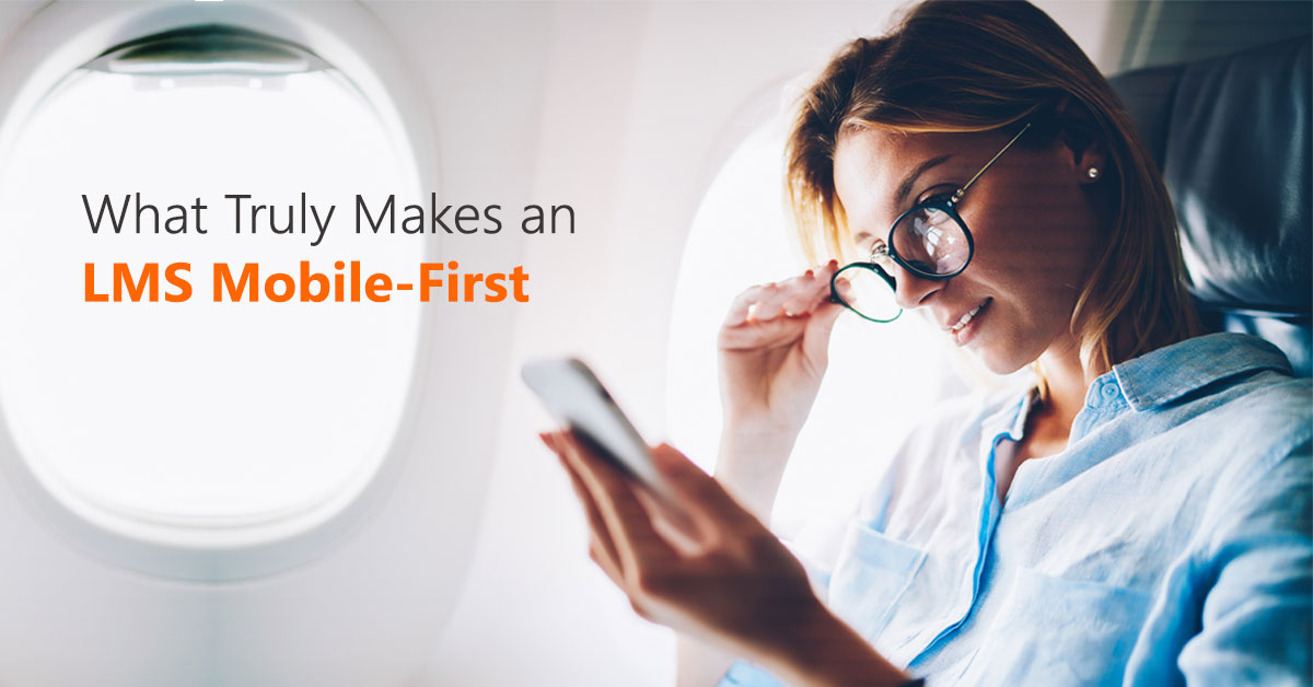 What Truly Makes an LMS Mobile-First_Blog