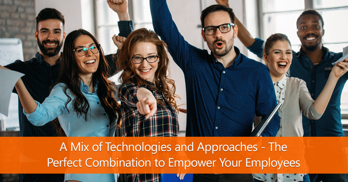 A mix of technologies and approaches- the perfect combination to empower employees_Blog