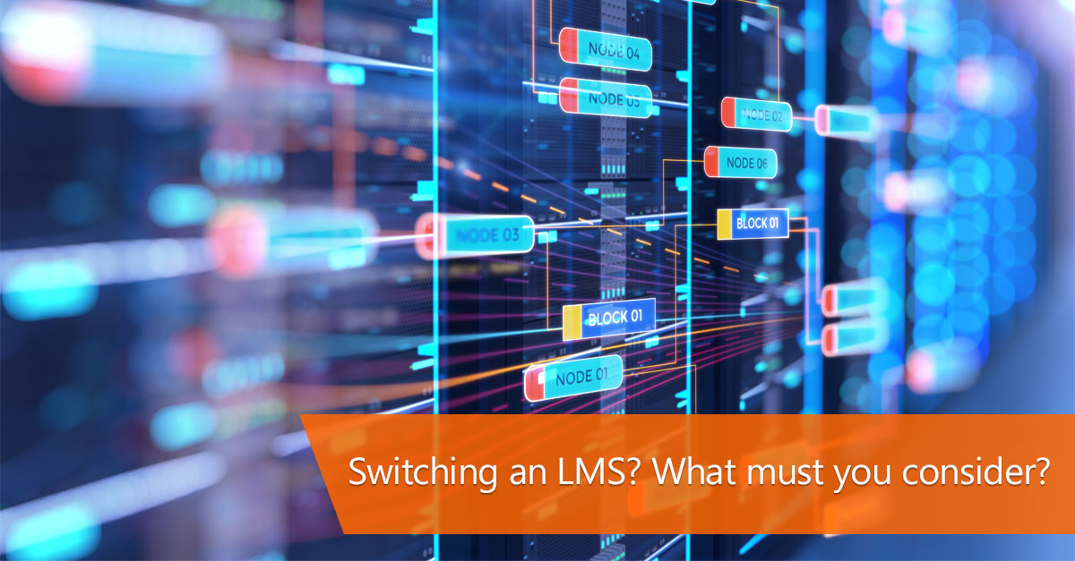 Switching an LMS? What must you consider?