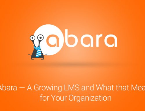 Abara — A Growing LMS and What that Means for Your Organization